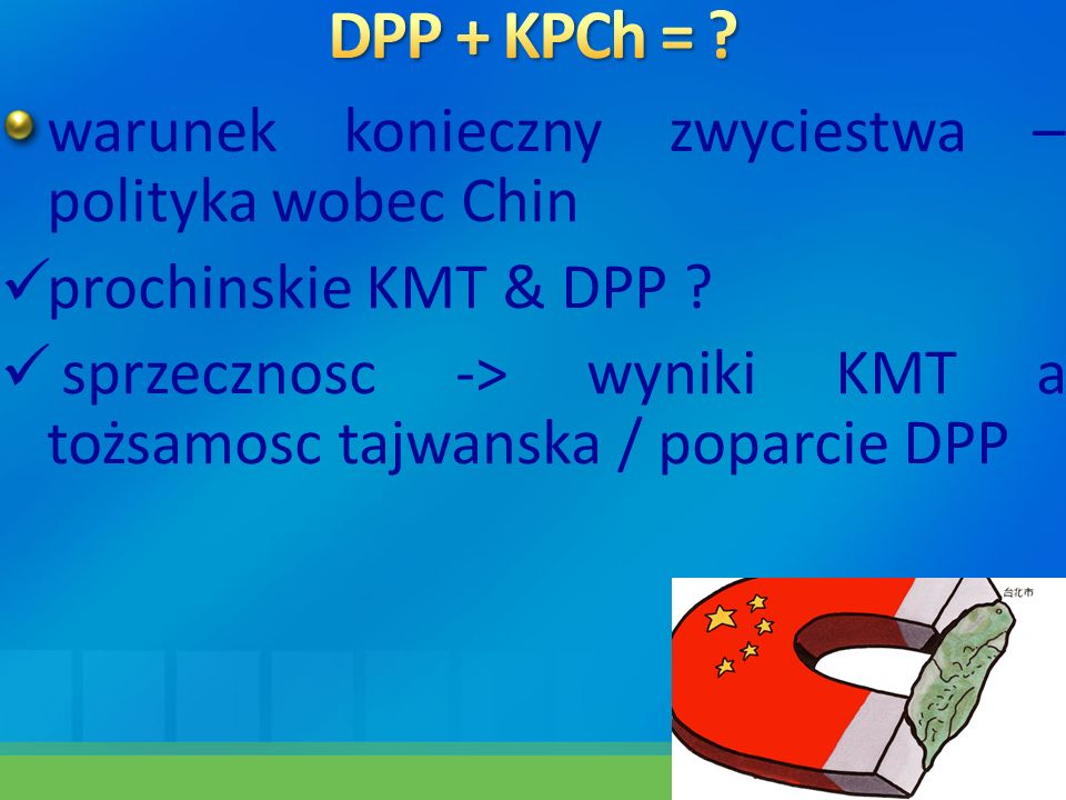 DPP + KPCh = warunek konieczny zwyciestwa – polityka wobec Chin