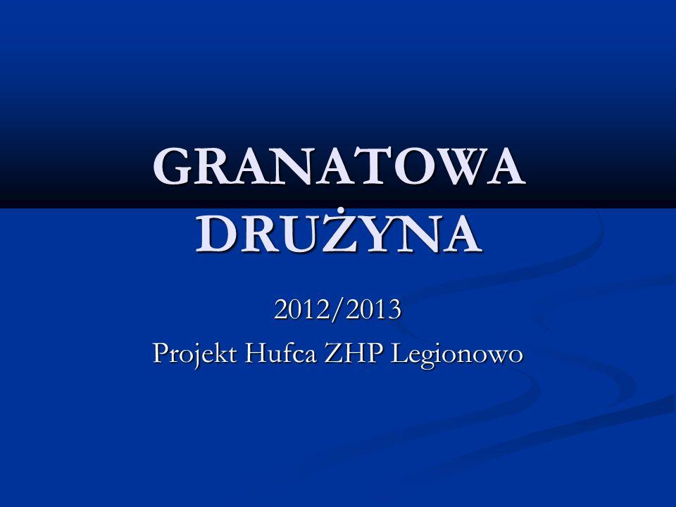 2012/2013 Projekt Hufca ZHP Legionowo