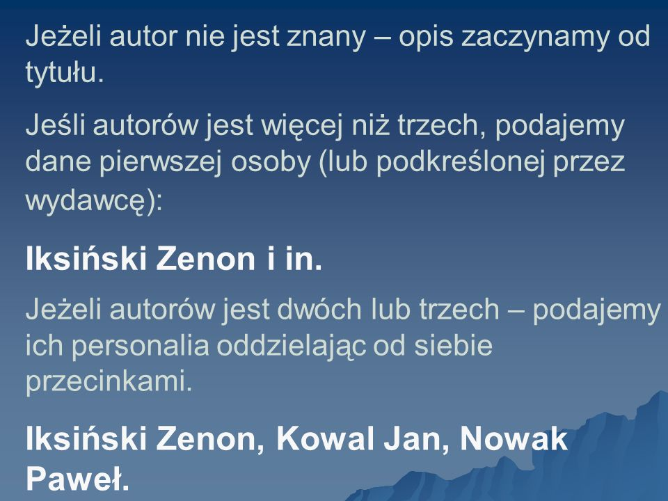 Iksiński Zenon, Kowal Jan, Nowak Paweł.