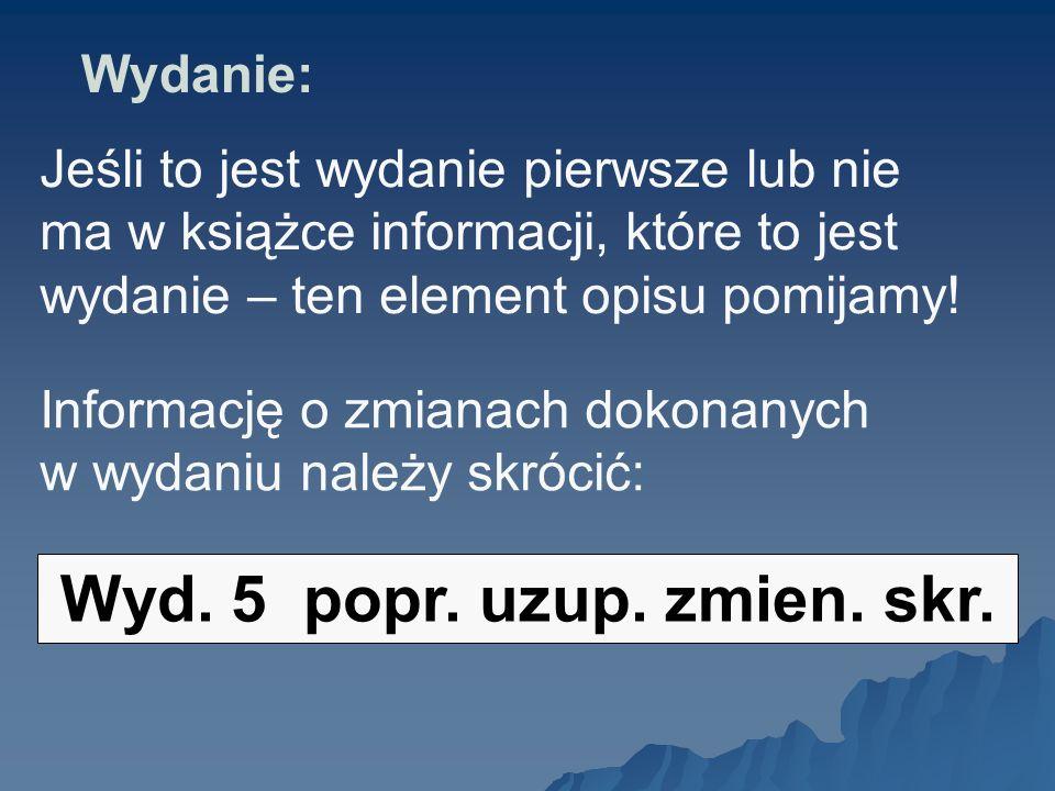 Wyd. 5 popr. uzup. zmien. skr. Wydanie:
