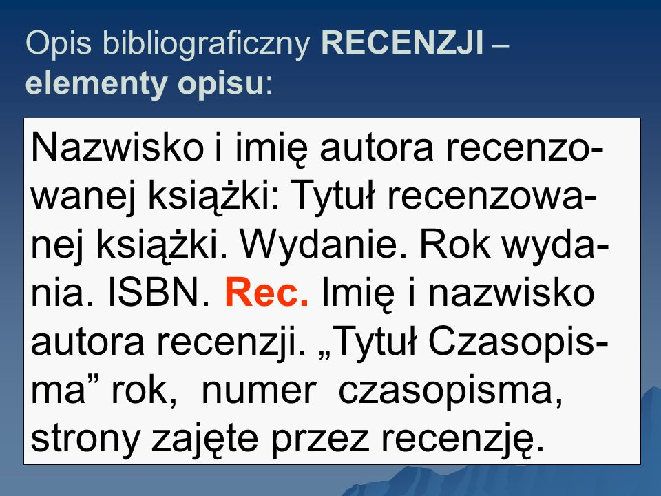Opis bibliograficzny RECENZJI – elementy opisu: