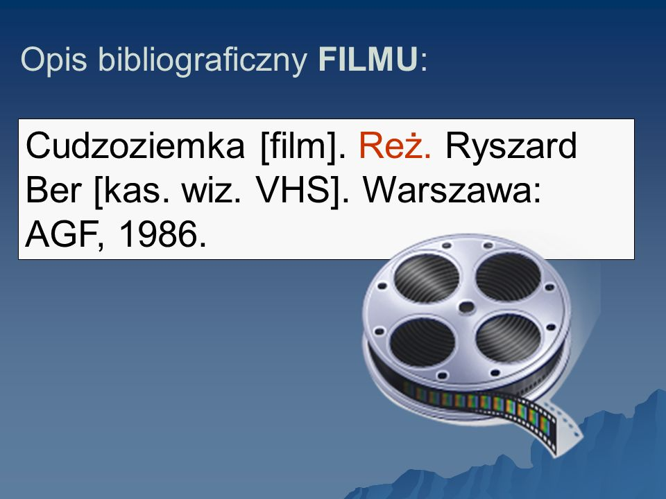 Opis bibliograficzny FILMU: