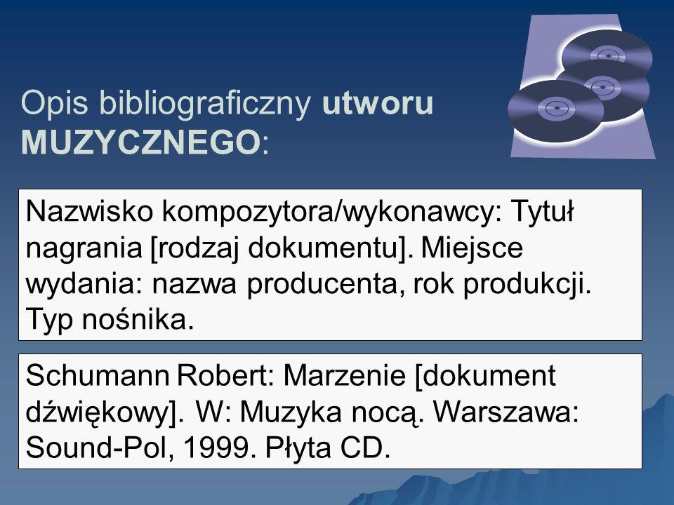 Opis bibliograficzny utworu MUZYCZNEGO: