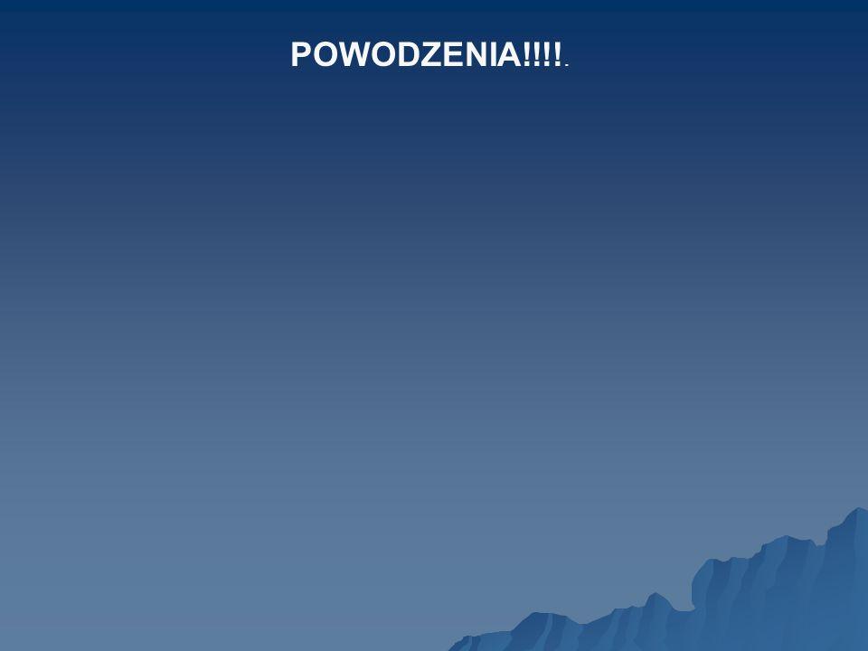 POWODZENIA!!!!.