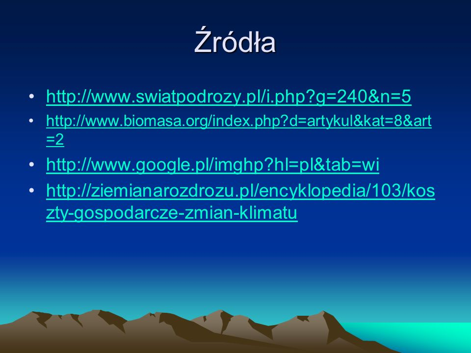 Źródła http://www.swiatpodrozy.pl/i.php g=240&n=5