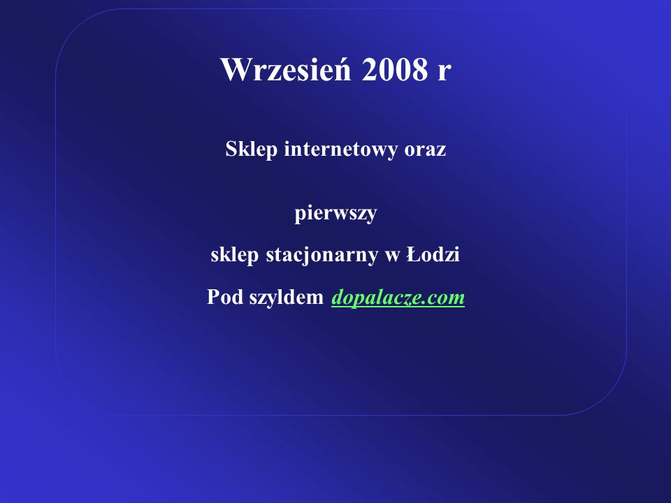 Wrzesień 2008 r Sklep internetowy oraz pierwszy