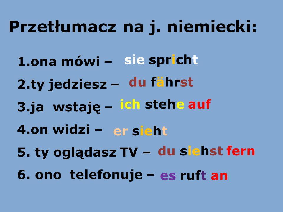 Przetłumacz na j. niemiecki: