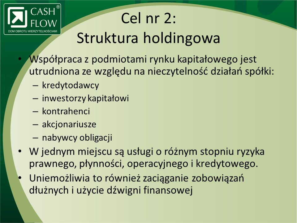 Cel nr 2: Struktura holdingowa