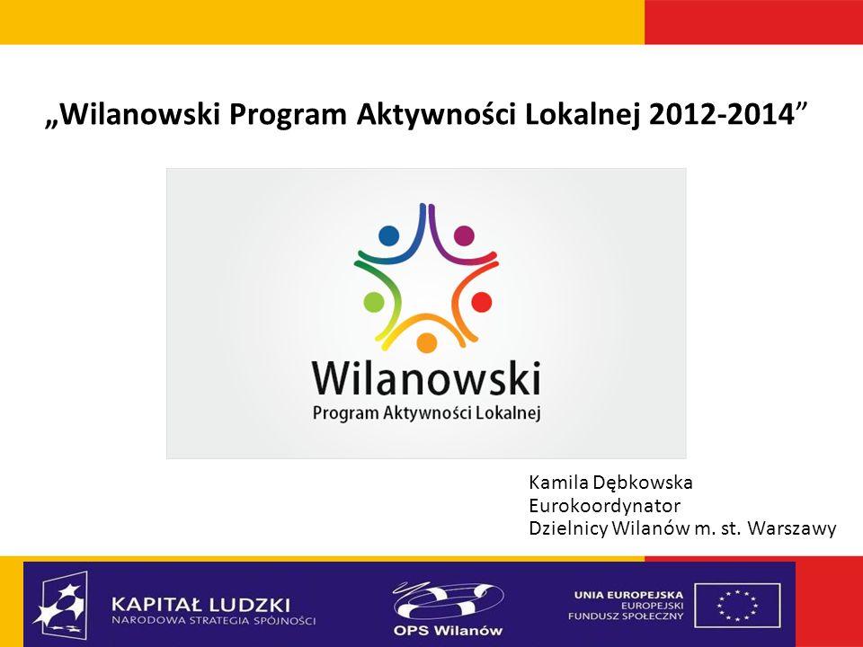 """""""Wilanowski Program Aktywności Lokalnej 2012-2014"""