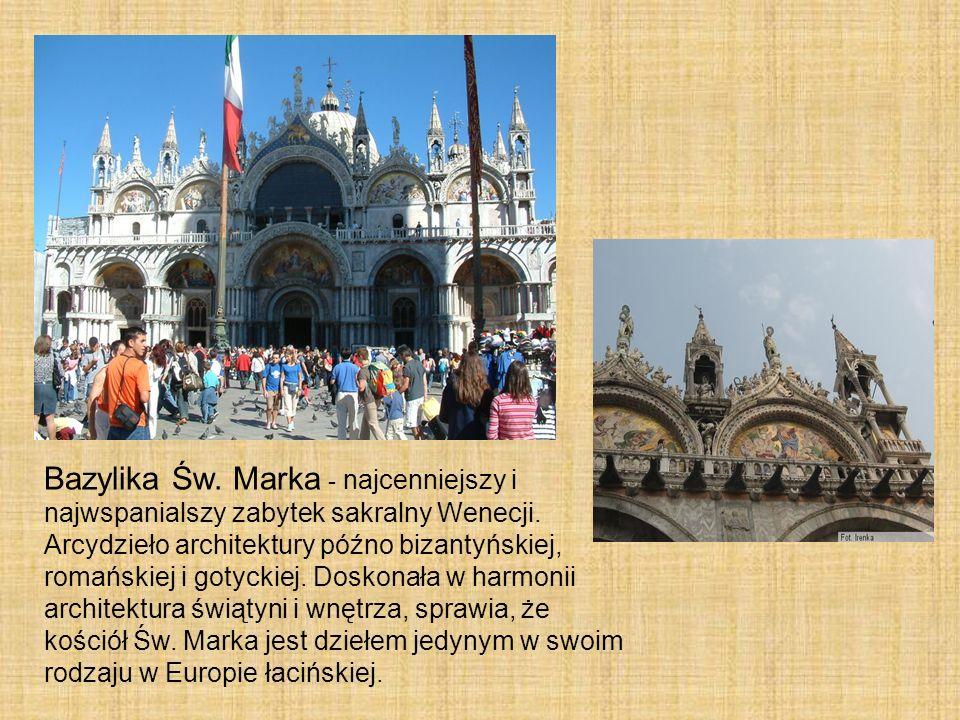 Bazylika Św. Marka - najcenniejszy i najwspanialszy zabytek sakralny Wenecji.
