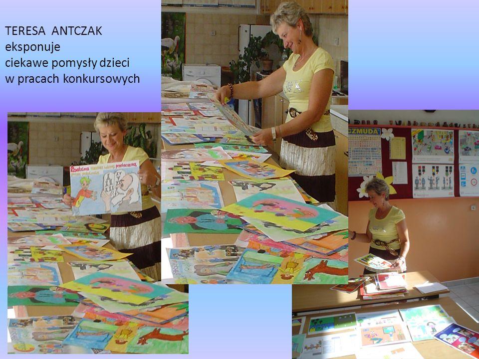 TERESA ANTCZAK eksponuje ciekawe pomysły dzieci w pracach konkursowych