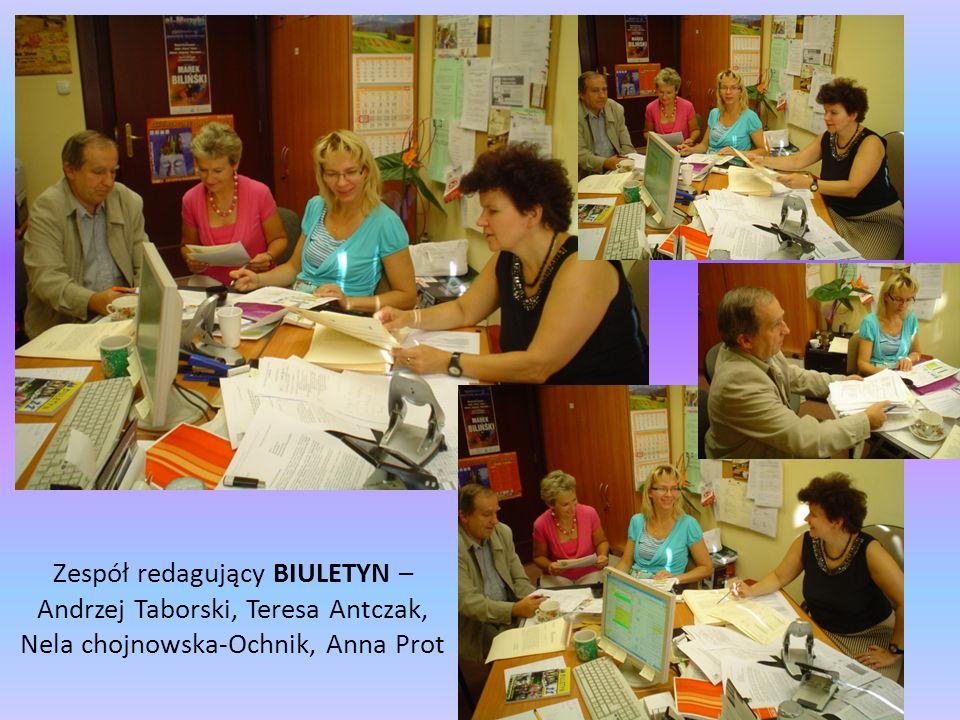 Zespół redagujący BIULETYN – Andrzej Taborski, Teresa Antczak, Nela chojnowska-Ochnik, Anna Prot