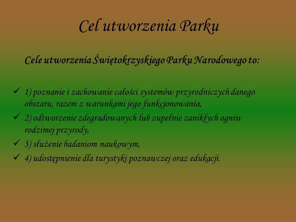 Cele utworzenia Świętokrzyskiego Parku Narodowego to:
