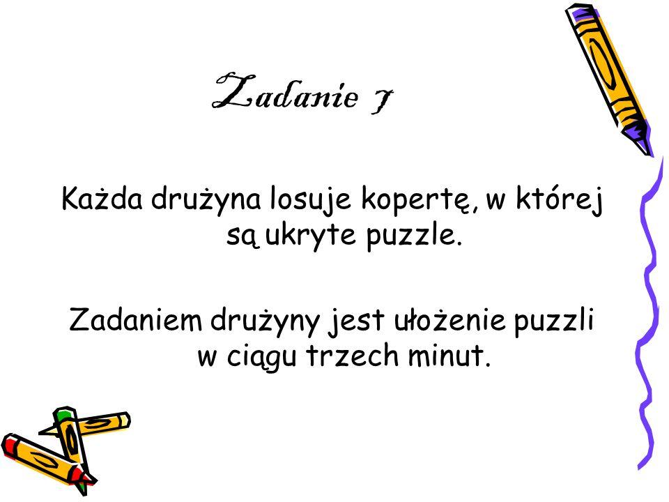 Zadanie 7 Każda drużyna losuje kopertę, w której są ukryte puzzle.