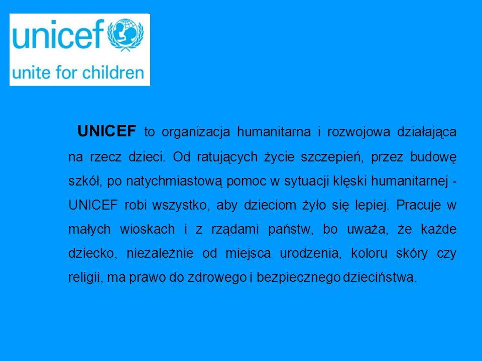UNICEF to organizacja humanitarna i rozwojowa działająca na rzecz dzieci.