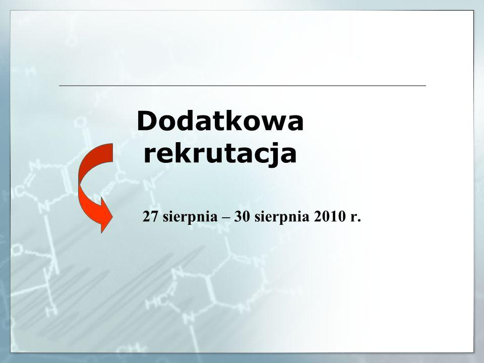 Dodatkowa rekrutacja 27 sierpnia – 30 sierpnia 2010 r.