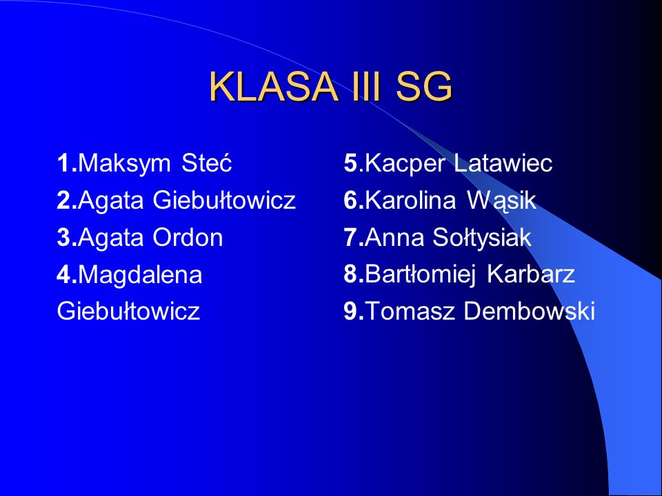 KLASA III SG 1.Maksym Steć 2.Agata Giebułtowicz 3.Agata Ordon