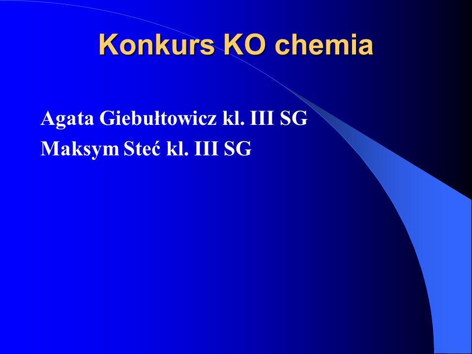 Konkurs KO chemia Agata Giebułtowicz kl. III SG Maksym Steć kl. III SG