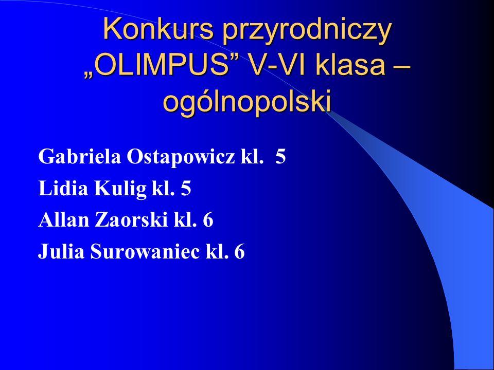 """Konkurs przyrodniczy """"OLIMPUS V-VI klasa –ogólnopolski"""