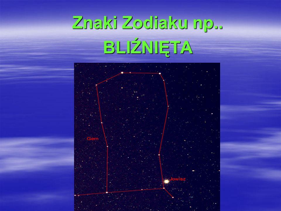 Znaki Zodiaku np.. BLIŹNIĘTA