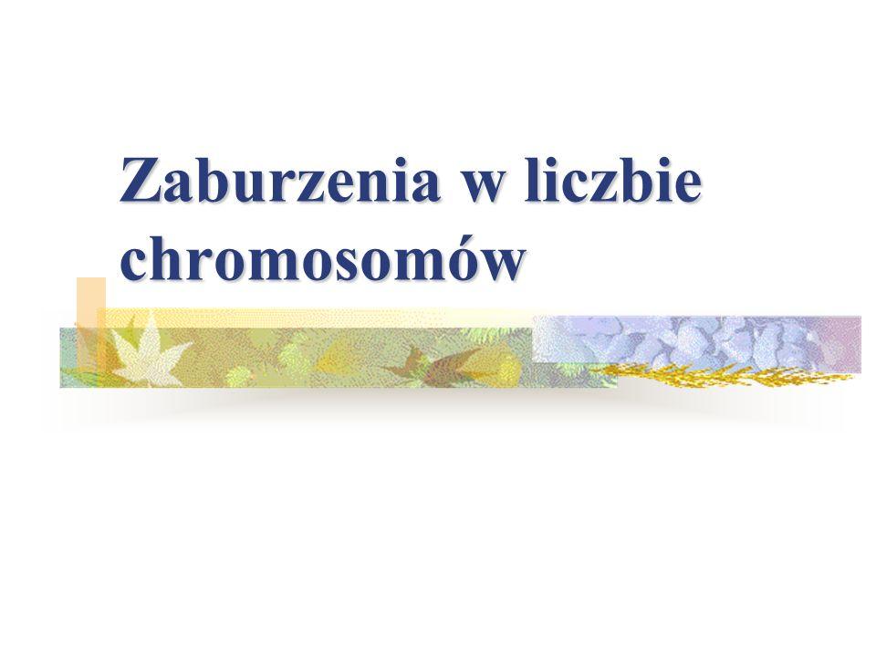 Zaburzenia w liczbie chromosomów
