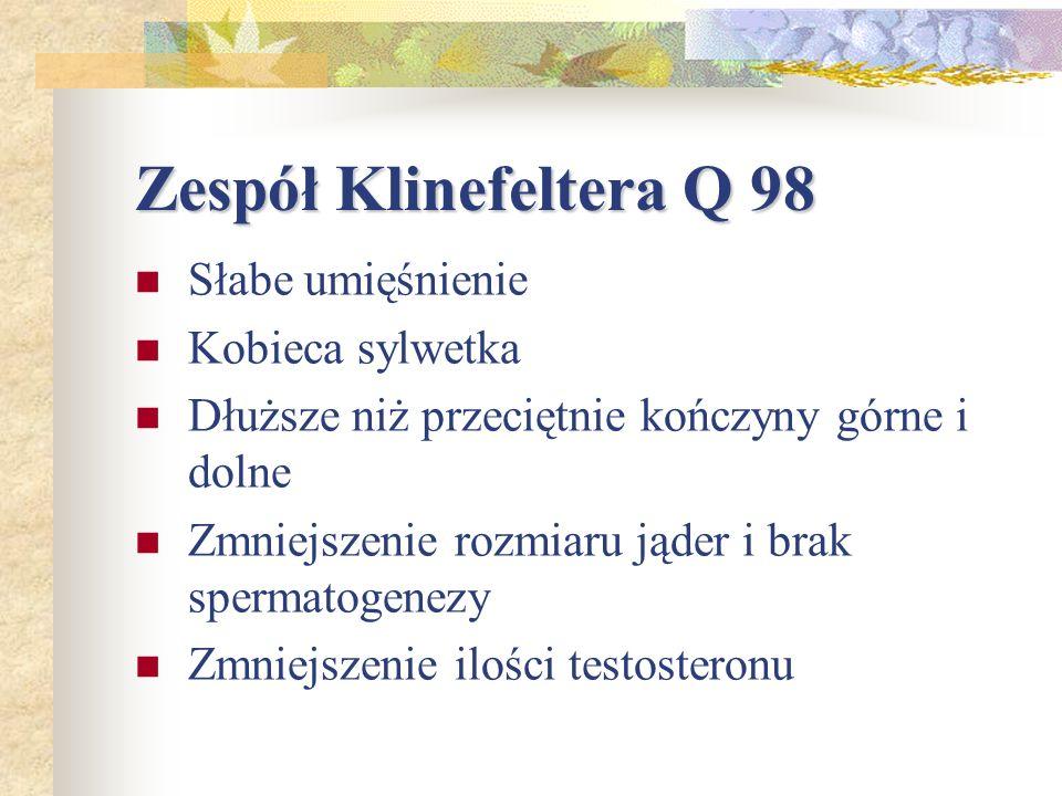 Zespół Klinefeltera Q 98 Słabe umięśnienie Kobieca sylwetka