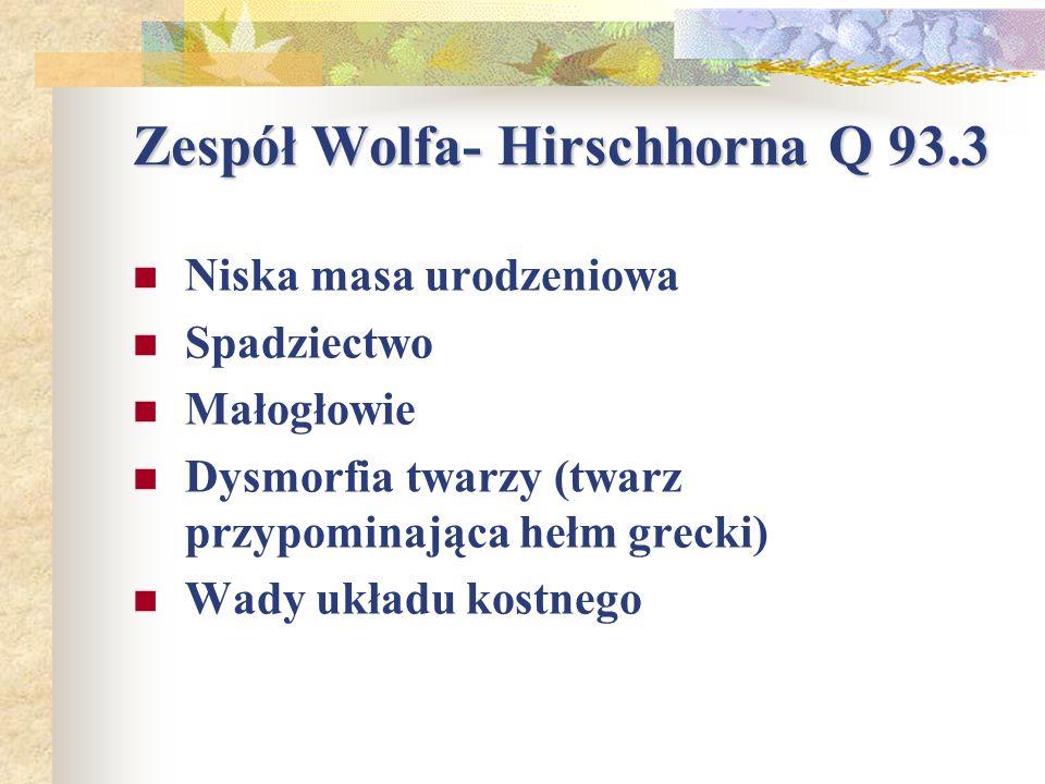 Zespół Wolfa- Hirschhorna Q 93.3