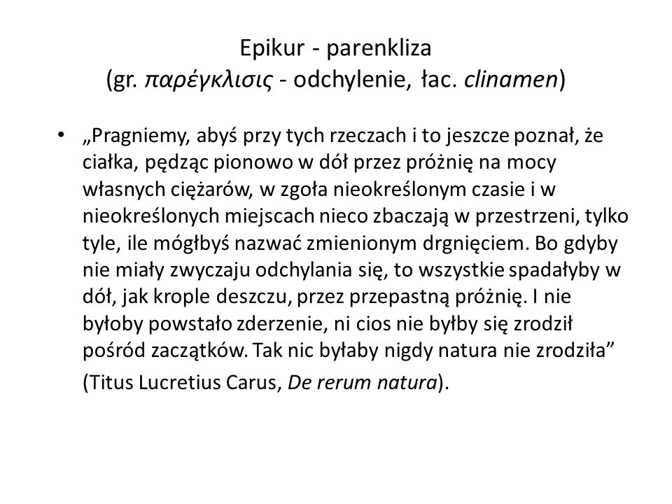 Epikur - parenkliza (gr. παρέγκλισις - odchylenie, łac. clinamen)
