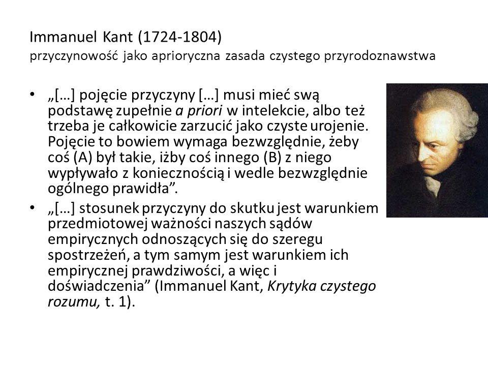 Immanuel Kant (1724-1804) przyczynowość jako aprioryczna zasada czystego przyrodoznawstwa