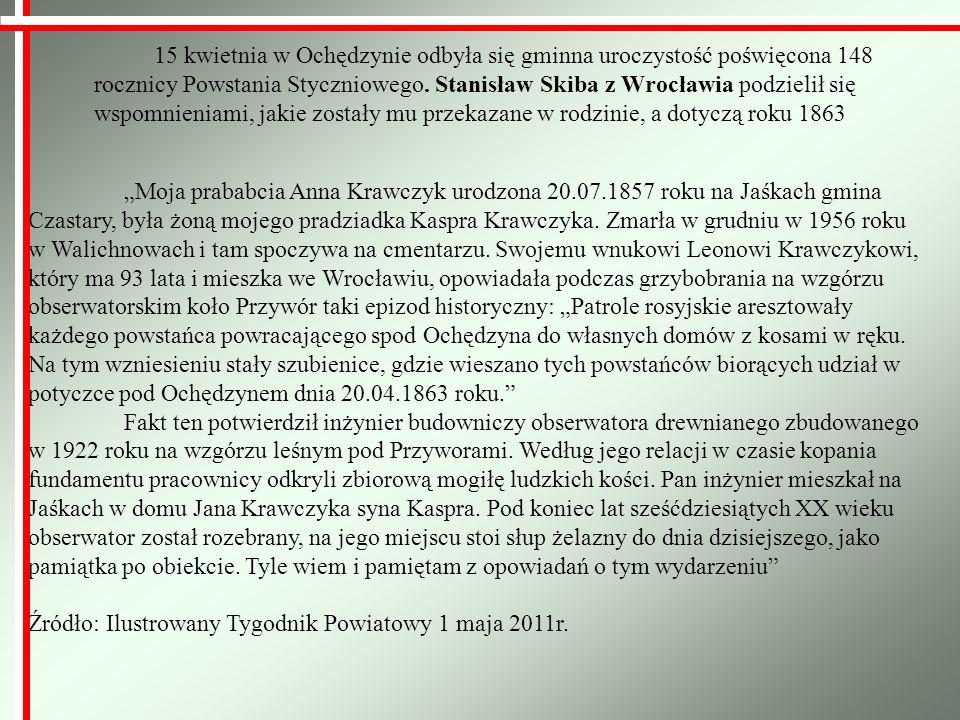15 kwietnia w Ochędzynie odbyła się gminna uroczystość poświęcona 148 rocznicy Powstania Styczniowego. Stanisław Skiba z Wrocławia podzielił się wspomnieniami, jakie zostały mu przekazane w rodzinie, a dotyczą roku 1863