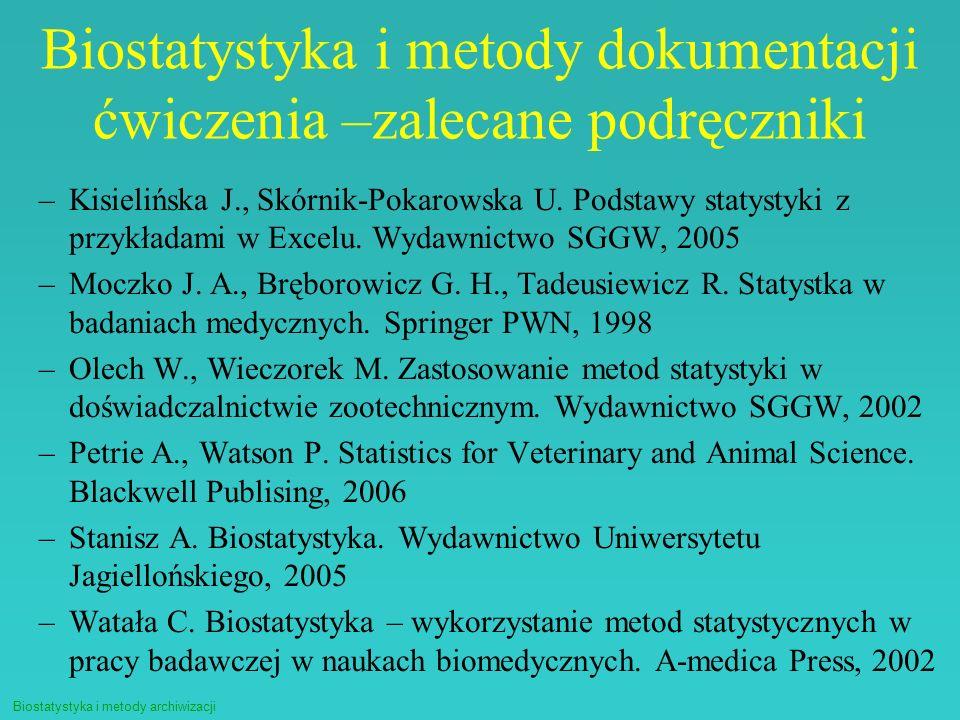 Biostatystyka i metody dokumentacji ćwiczenia –zalecane podręczniki