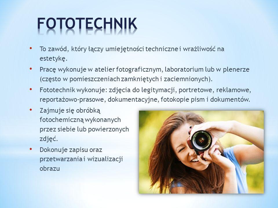 FOTOTECHNIK To zawód, który łączy umiejętności techniczne i wrażliwość na estetykę.