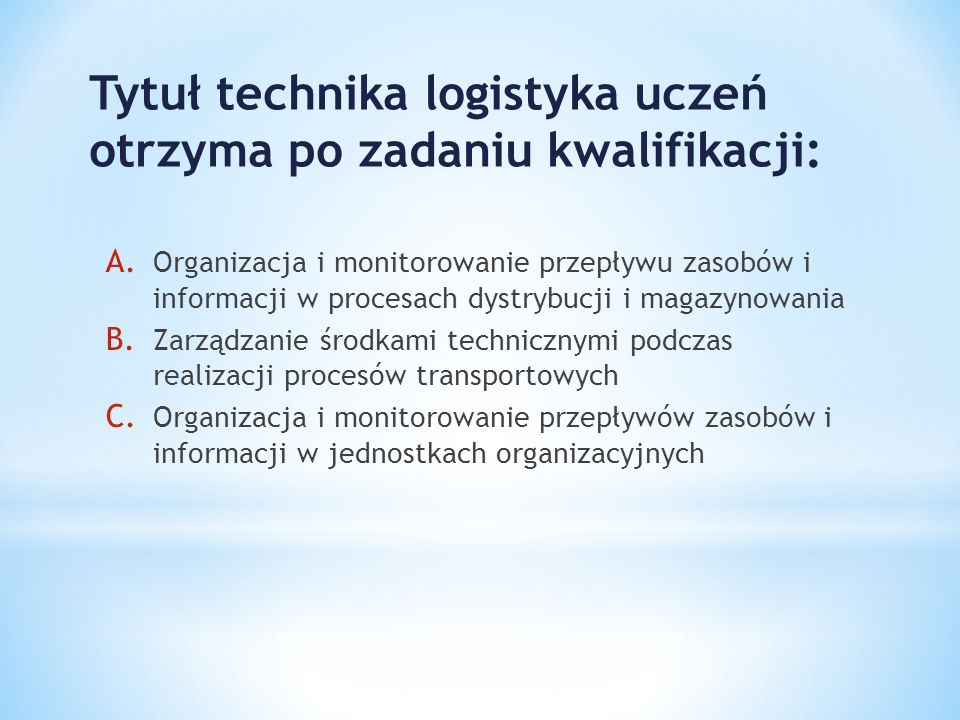 Tytuł technika logistyka uczeń otrzyma po zadaniu kwalifikacji: