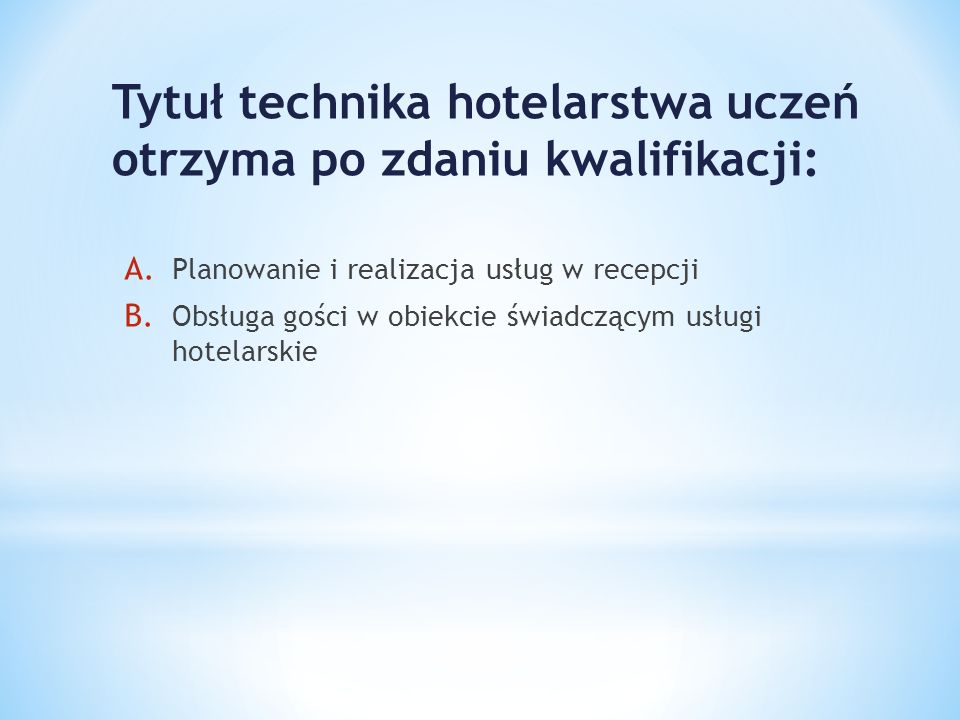 Tytuł technika hotelarstwa uczeń otrzyma po zdaniu kwalifikacji: