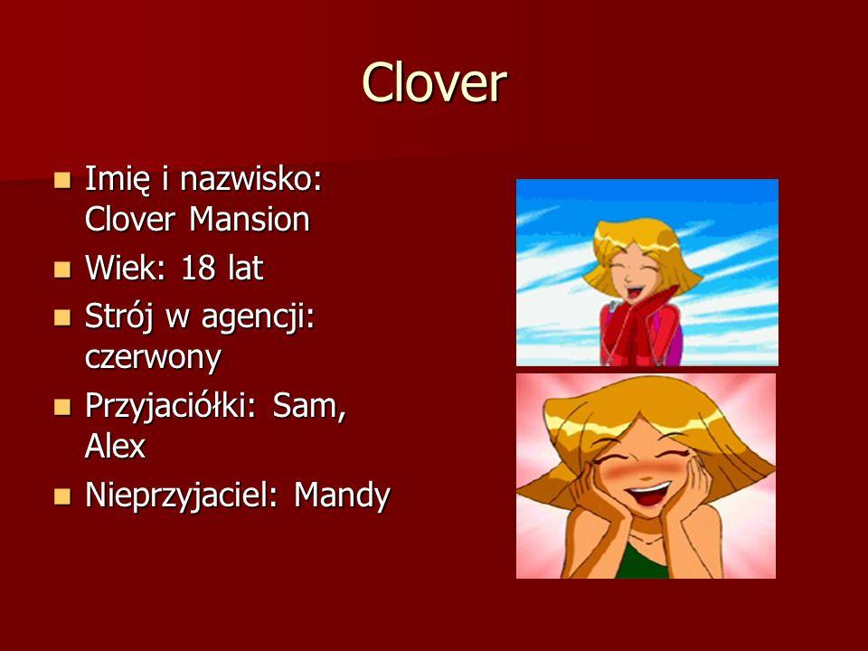 Clover Imię i nazwisko: Clover Mansion Wiek: 18 lat