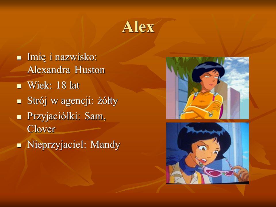 Alex Imię i nazwisko: Alexandra Huston Wiek: 18 lat