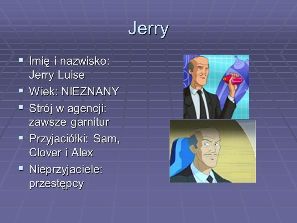 Jerry Imię i nazwisko: Jerry Luise Wiek: NIEZNANY
