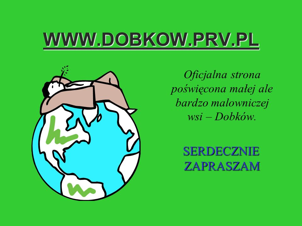 Oficjalna strona poświęcona małej ale bardzo malowniczej wsi – Dobków.