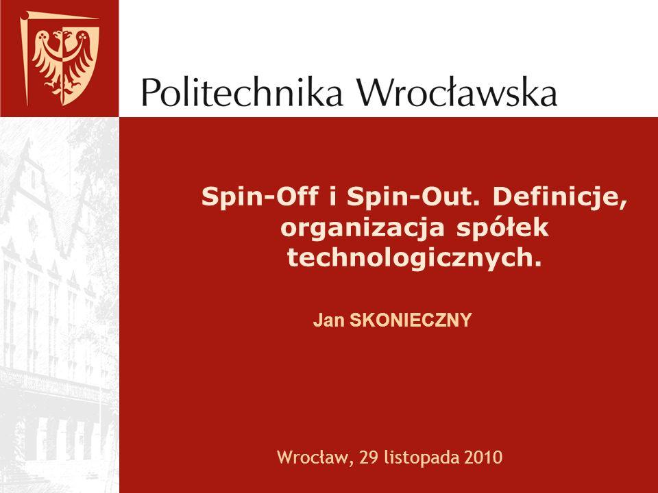 Spin-Off i Spin-Out. Definicje, organizacja spółek technologicznych.