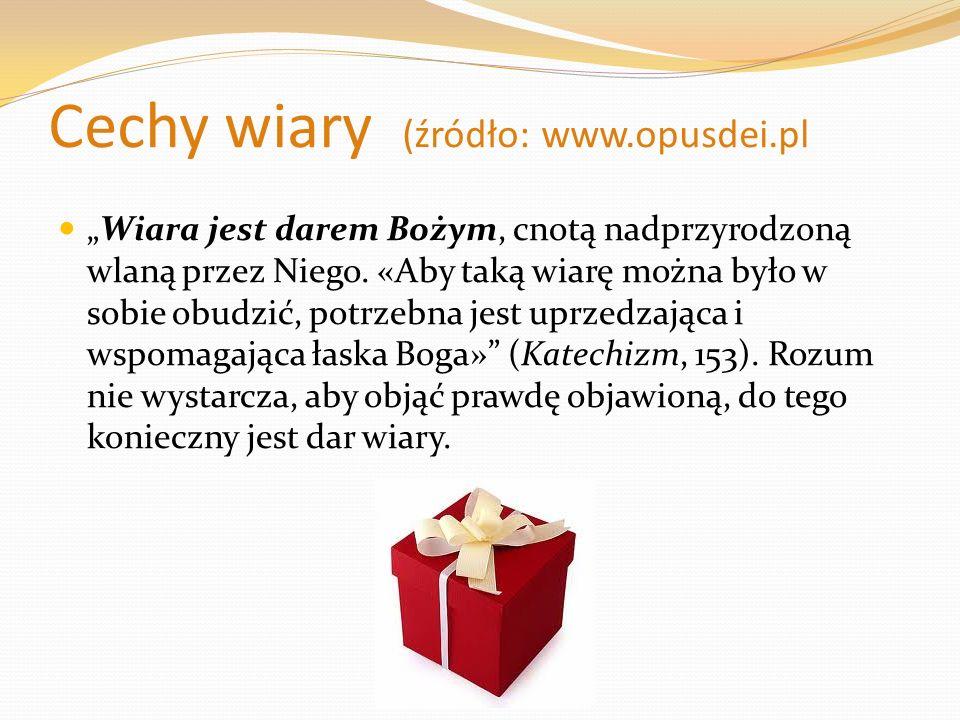 Cechy wiary (źródło: www.opusdei.pl