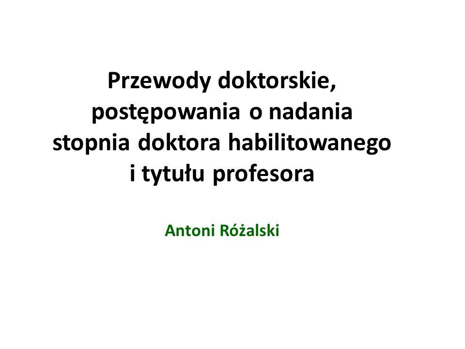 Przewody doktorskie, postępowania o nadania stopnia doktora habilitowanego i tytułu profesora Antoni Różalski