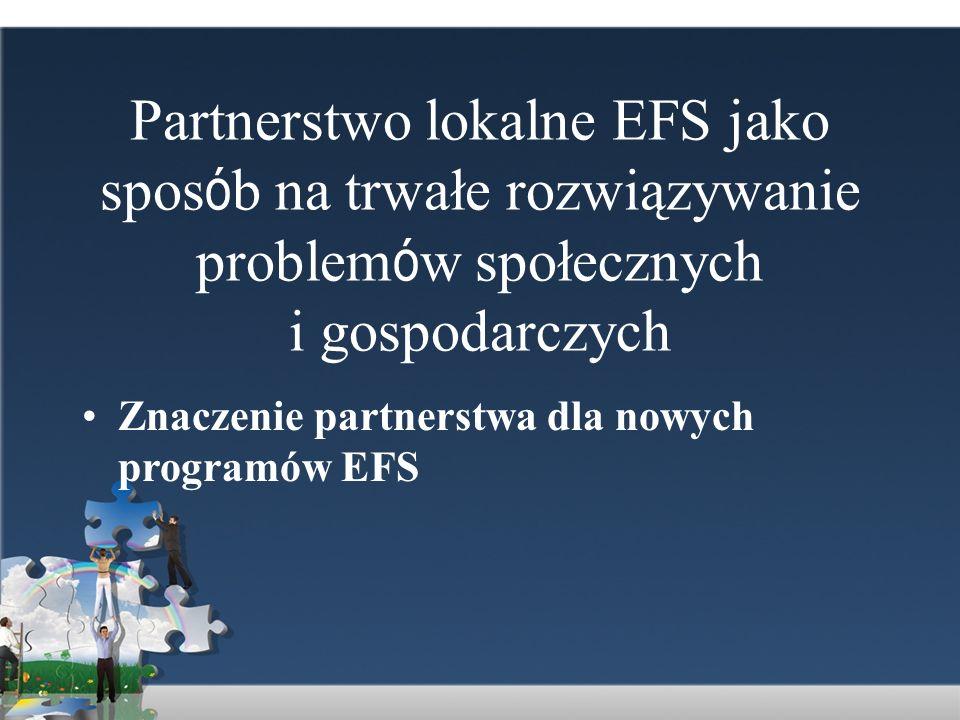 Partnerstwo lokalne EFS jako sposób na trwałe rozwiązywanie problemów społecznych i gospodarczych