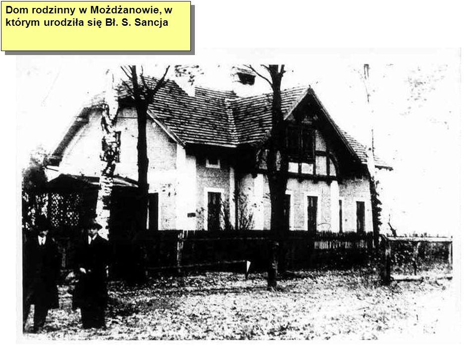 Dom rodzinny w Możdżanowie, w którym urodziła się Bł. S. Sancja