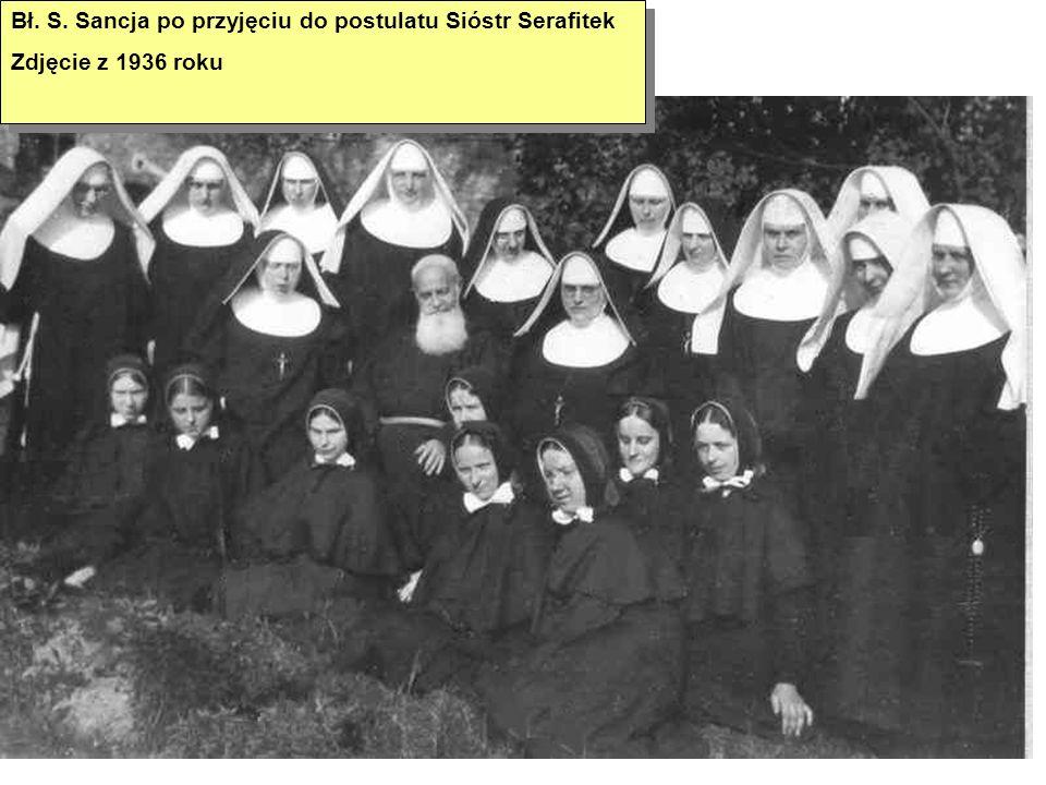 Bł. S. Sancja po przyjęciu do postulatu Sióstr Serafitek