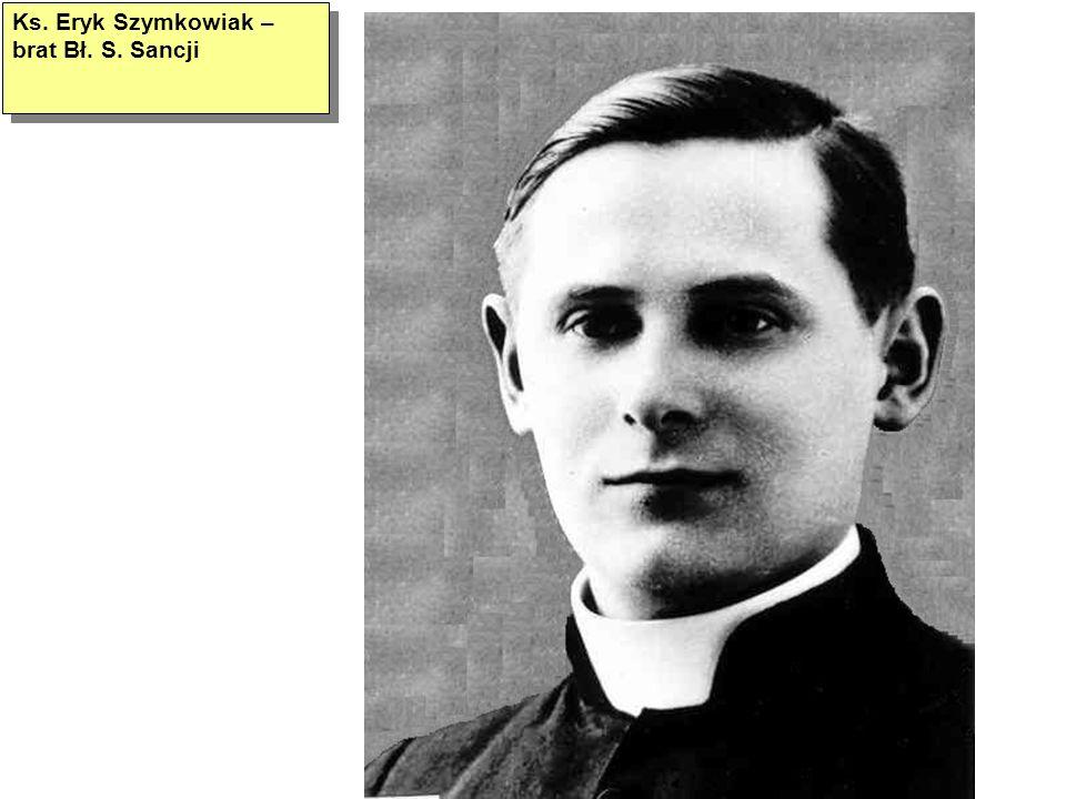 Ks. Eryk Szymkowiak – brat Bł. S. Sancji