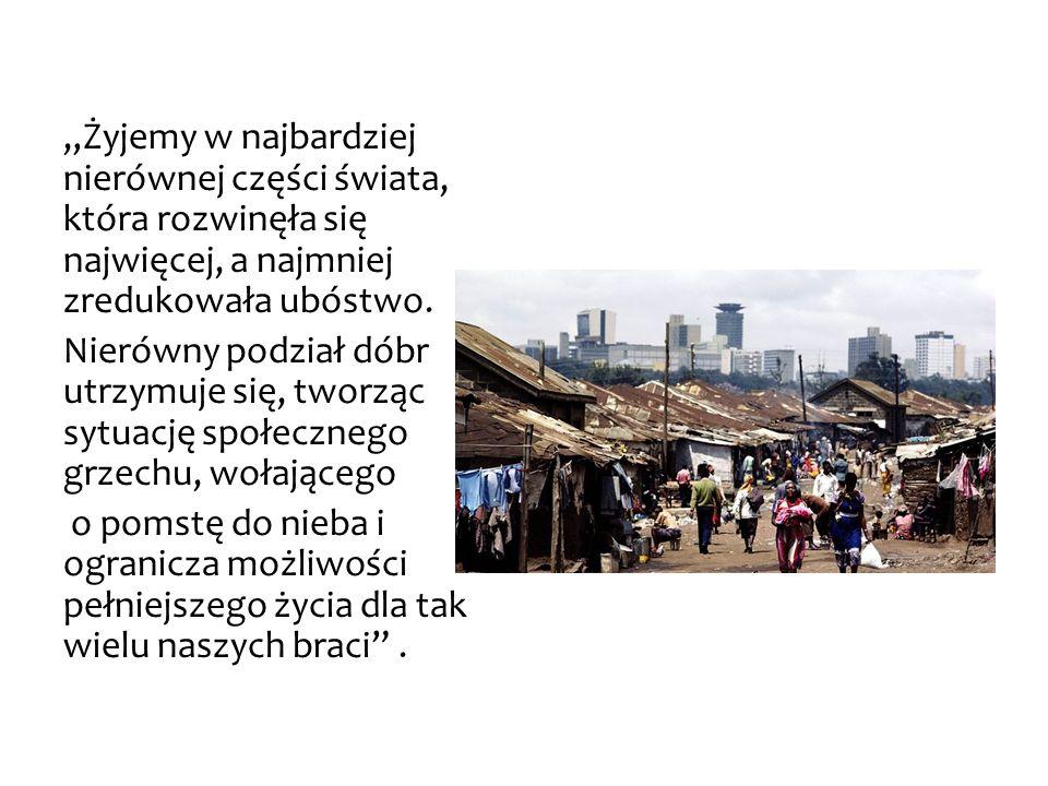 """""""Żyjemy w najbardziej nierównej części świata, która rozwinęła się najwięcej, a najmniej zredukowała ubóstwo."""