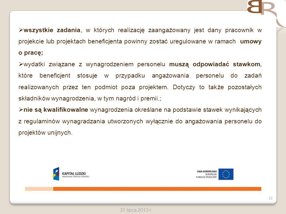 wszystkie zadania, w których realizację zaangażowany jest dany pracownik w projekcie lub projektach beneficjenta powinny zostać uregulowane w ramach umowy o pracę;