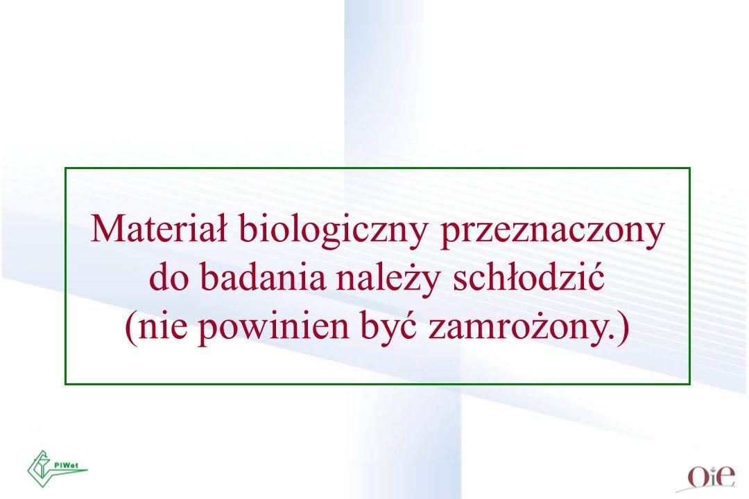 Materiał biologiczny przeznaczony do badania należy schłodzić