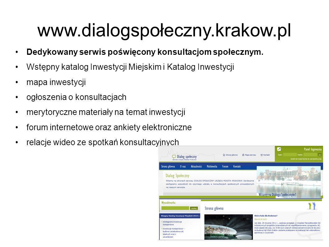 www.dialogspołeczny.krakow.pl Dedykowany serwis poświęcony konsultacjom społecznym. Wstępny katalog Inwestycji Miejskim i Katalog Inwestycji.