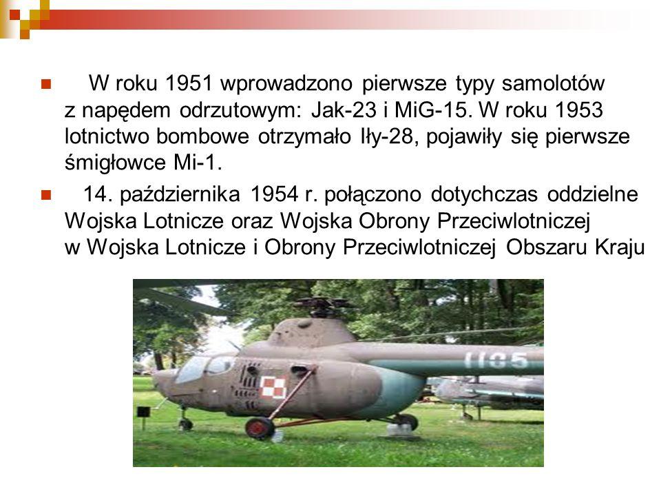 W roku 1951 wprowadzono pierwsze typy samolotów z napędem odrzutowym: Jak-23 i MiG-15. W roku 1953 lotnictwo bombowe otrzymało Iły-28, pojawiły się pierwsze śmigłowce Mi-1.